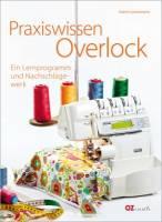 Praxiswissen Overlock - Ein Lernprogramm und Nachschlagewerk