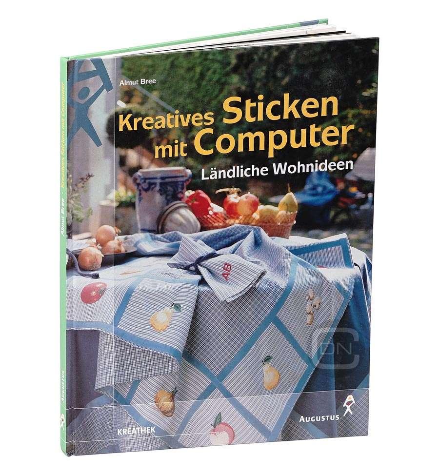 Kreatives Sticken mit Computer - Ländliche Wohnideen / Buch ...